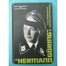 Hermann Goring From Regiment to Fallschirmpanzerkorps